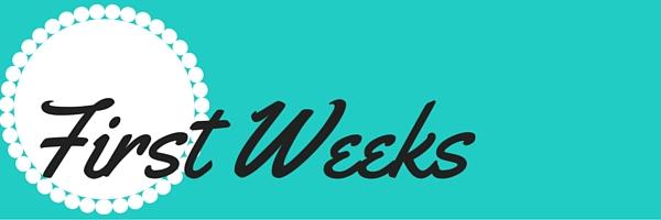 First Weeks