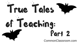 True Tales of Teaching-